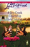 A Dry Creek Courtship, Janet Tronstad, 0373874952