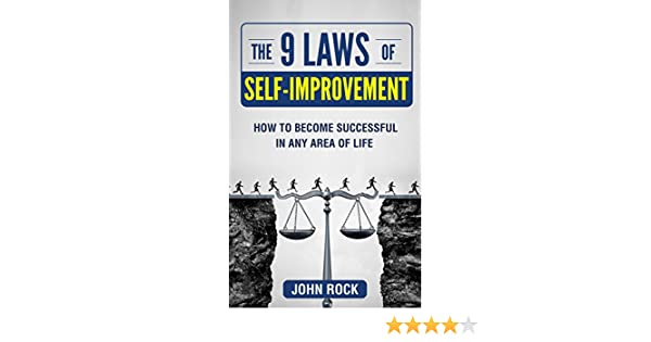 The 9 Laws Of Self Improvement How To Become Successful In Any Area Of Life Self Development The Journey Of Improvement Motivation Forgiveness Happiness Success Anti Laziness Positivity Kindle Edition By Rock