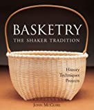 Basketry: The Shaker Tradition: History, Techniques, Projects