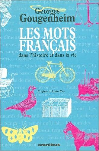 Les mots français dans l'histoire et dans la vie - Georges Gougenheim sur Bookys