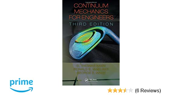 Continuum mechanics for engineers third edition computational continuum mechanics for engineers third edition computational mechanics and applied analysis g thomas mase ronald e smelser george e mase fandeluxe Gallery