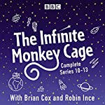 The Infinite Monkey Cage: The Complete Series 10-13 |  BBC Radio Comedy