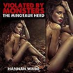 Violated by Monsters: The Minotaur Herd | Hannah Wilde