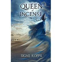 Queen of Incense: The Journey of Bilqis of Saba