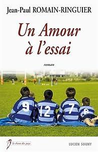 Un amour à l'essai par Jean-Paul Romain-Ringuier