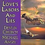 Love's Labors and Lies | Devlin Church,Michael Angel