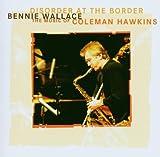 Disorder at Border -Music of Coleman Hawkins