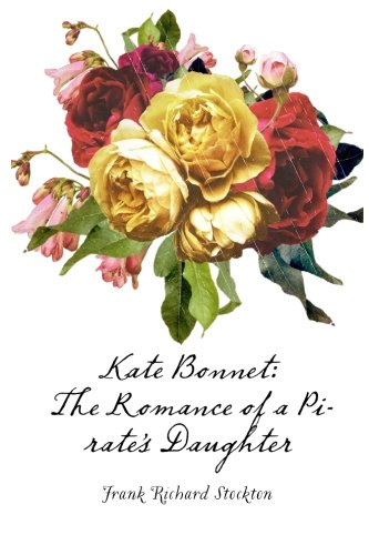 Kate Bonnet: The Romance of a Pirate's -