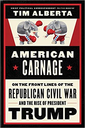 American Carnage: On the Front Lines of the Republican Civil ...