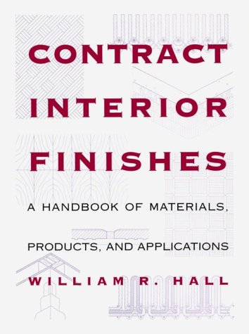 Contract Interior Finishes: ''A Handbook of Materials, Products and Applications''
