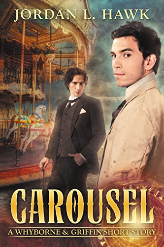 Carousel: A Whyborne & Griffin Short Story (Whyborne & Griffin Short Stories Book 2)