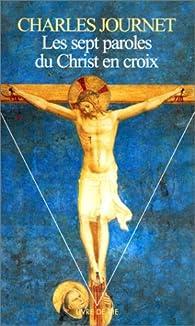 Les Sept Paroles du Christ en croix par Charles Journet
