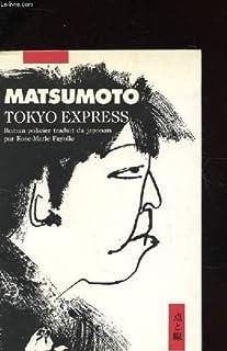 Tokyo express : roman policier, Matsumoto, Seicho