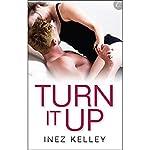 Turn It Up | Inez Kelley