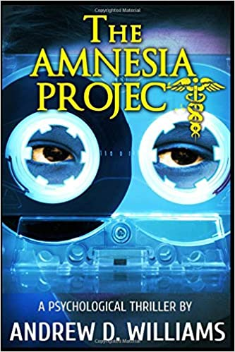 The Amnesia Project: A Psychological Thriller: Andrew