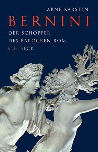 Bernini: Der Schöpfer des barocken Rom Gebundenes Buch – 27. Januar 2017 Arne Karsten C.H.Beck 3406704034 Bildende Kunst
