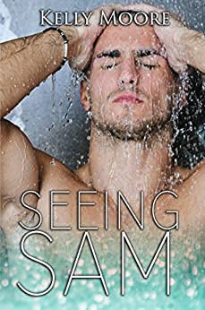 Seeing Sam (Next August Book 3) by [Moore, Kelly]