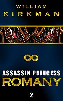 Assassin Princess: Romany (The Assassin Princess Novels Book 2) by [Kirkman, William]