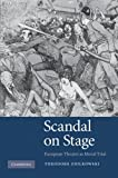 Scandal on Stage : European Theater As Moral Trial, Ziolkowski, Theodore, 1107412633