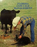 Cow-Calf Management : A Practical Guide for Small-Herd Management, Kunkle, William, 0916287181