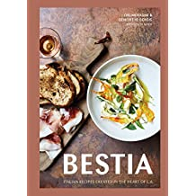Bestia: Italian Recipes Created in the Heart of L.A.