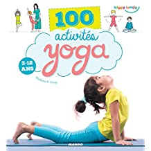 100 activités yoga (3-12 ans) (Happy family) (French Edition)