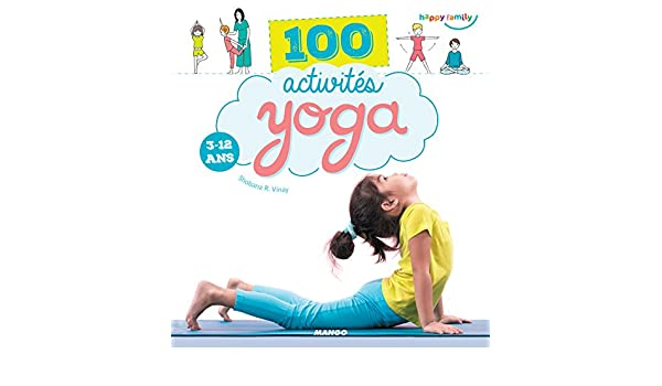 100 activités yoga (3-12 ans) (Happy family) (French Edition ...