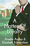 A Matter of Loyalty (A Very English Mystery)