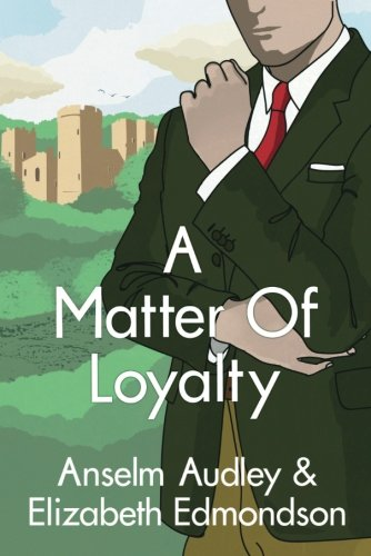 A Matter of Loyalty (A Very English ()