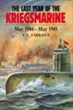img - for The Last Year of the Kriegsmarine, May 1944-May 1945 book / textbook / text book