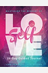 Mastering The Mindset Of Self-Love: A 28 Day Guided Journal Paperback