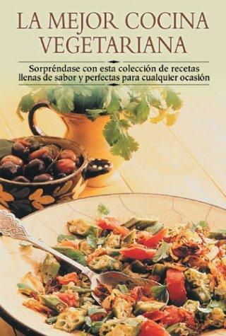 La mejor cocina vegetariana: Sorpréndase con esta colección de recetas llenas de sabor y perfectas para cualquier ocasión (Cocina paso a paso series) by Edimat Libros