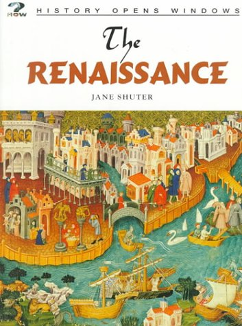 The Renaissance (History Opens Windows)