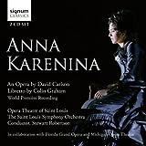 Carlson: Anna Karenina (Kelly Kaduce/Robert Gierlach/Saint Louis Symphony Orchestra/Robertson) by Kelly Kaduce/Robert Gierlach/Saint Louis Symphony Orchestra (2009-04-28)