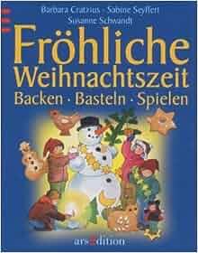 Fröhliche Weihnachtszeit. Backen, Basteln, Spielen.: Barbara Cratzius