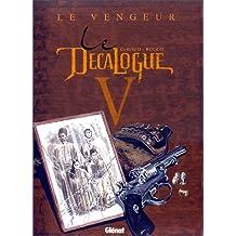 DÉCALOGUE T05: LE VENGEUR (LE)