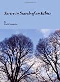 Sartre in Search of an Ethics, Paul Crittenden, 1443813419