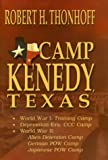 img - for Camp Kenedy, Texas: World War I: Training Camp, Depression-Era: CCC Camp, World War II: Alien Detention Camp, German POW Camp, Japanese PO book / textbook / text book