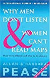 Why Men Don't Listen And Women Can't Read Maps: How We're Different and What To Do About It