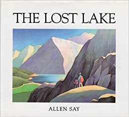 The Lost Lake by Allen Say (1989-10-30)