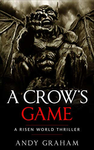 A CROW'S GAME (Risen World Thrillers Book 1) by [Graham, Andy]