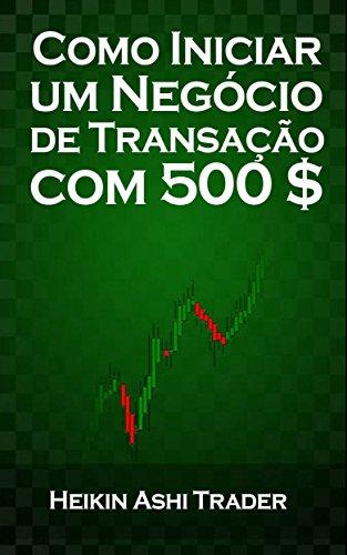 Como Iniciar um Negócio de Transação com 500 $