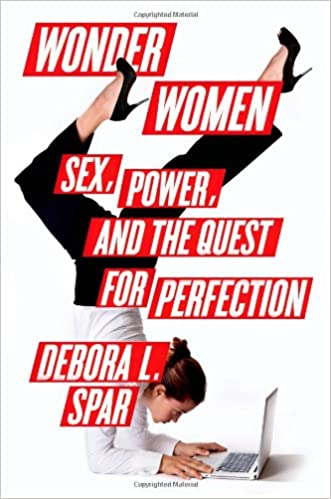 Image result for Wonder Women: Sex, Power, and the Quest for Perfection