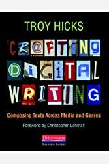 Crafting Digital Writing: Composing Texts Across Media and Genres Paperback