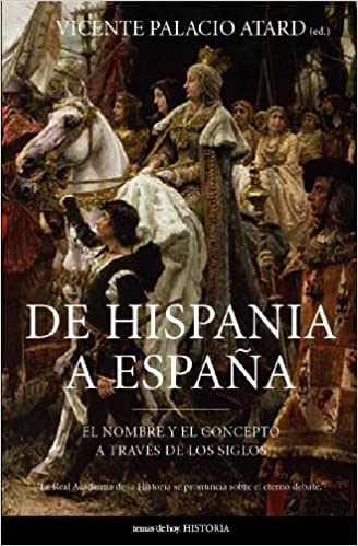 De Hispania a España (Historia): Amazon.es: Palacio Atard, Vicente: Libros