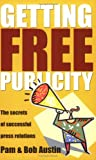 Getting Free Publicity, Pam Austin and Bob Austin, 1857039726