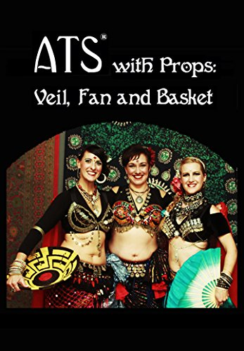 New Tribal Belly Dance (ATS with Props: Veil, Fan, and Basket - 3 Disc DVD Set - American Tribal Style Belly Dance Props (New 2016 Release))