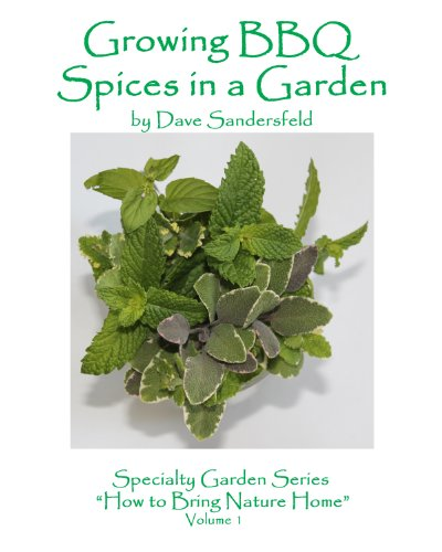Growing BBQ Spices in a Garden (Specialty Garden Series Book 1) by [Sandersfeld, Dave]