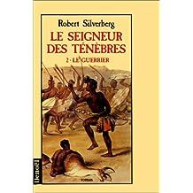 LE SEIGNEUR DES TENEBRES 2 LE GUERRIER