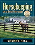 Horsekeeping on a Small Acreage, Cherry Hill, 1580176038